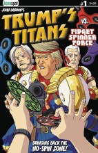 Trumps Titans Vs. Fidget Spinner Force  #1 Cover A