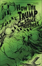 How the Trump Stole Christmas  #One Shot Green Foil Edition