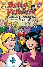 Betty and Veronica - Friends Forever  #1 - All Relative