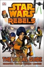 Star Wars Rebels Visual Guide  Vol.  HC
