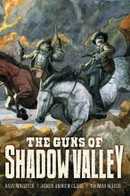 Guns of Shadow Valley  Vol.  HC